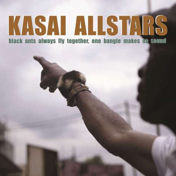 Kasai Allstars Black Ants Always Fly Together, One Bangle Makes No Sound LP 2021