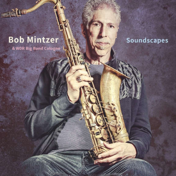 Bob Mintzer & WDR Big Band Cologne Soundscapes LP 2021