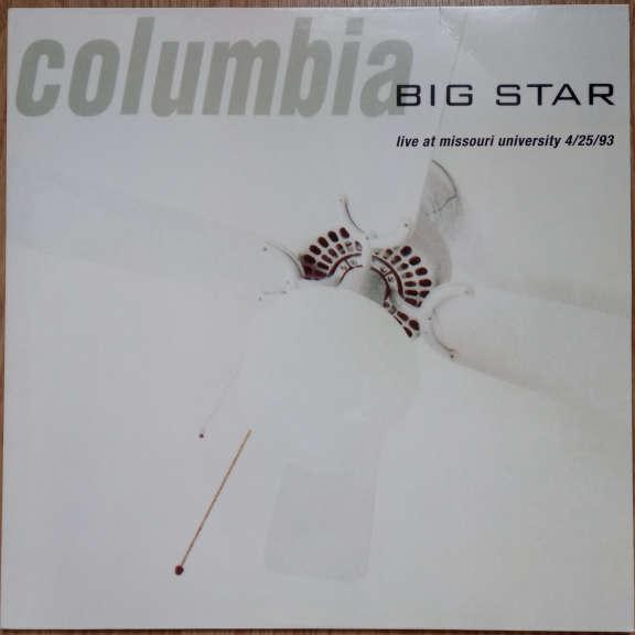 Big Star Columbia...Live At Missouri University 4/25/93 LP 0