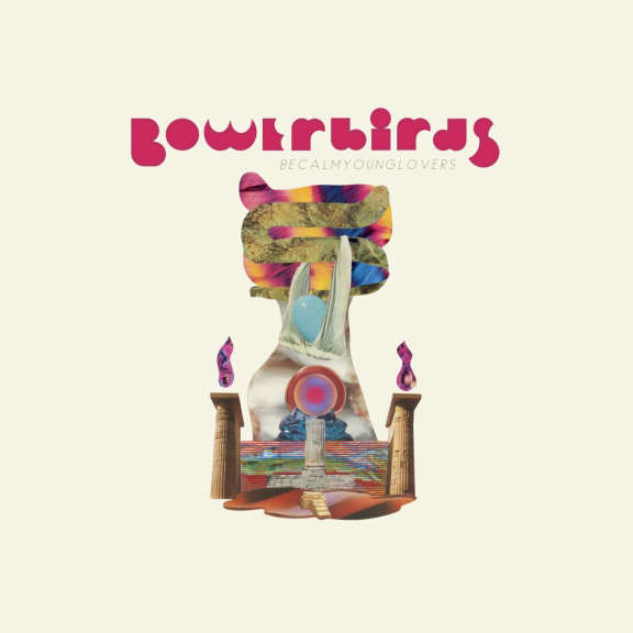 Bowerbirds Becalmyounglovers (coloured) LP 2021