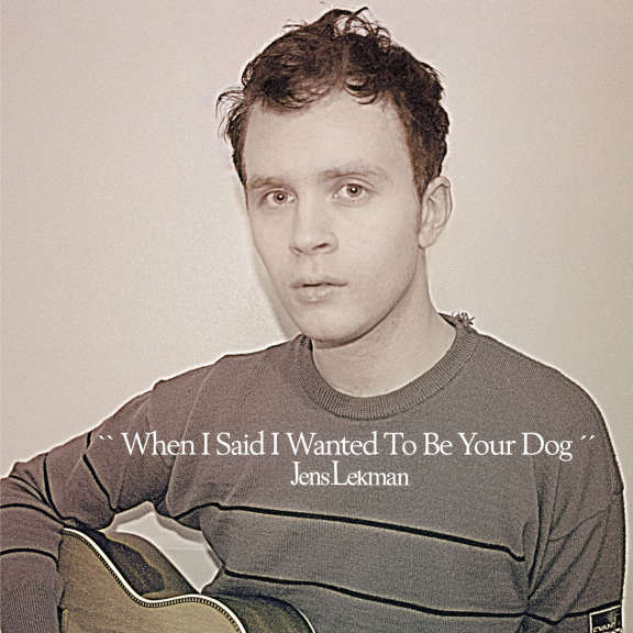 Jens Lekman When I Said I Wanted To Be Your Dog LP 2021