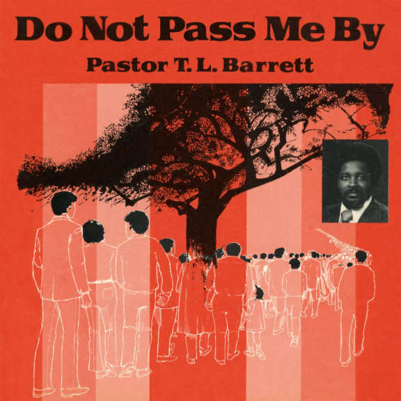 Pastor T.L. Barrett and The Youth for Christ Choir Do Not Pass Me By Vol. 1 LP 2021