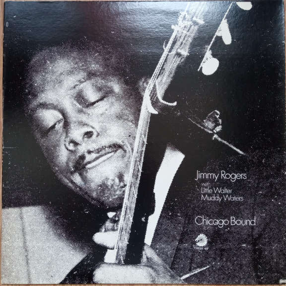 Jimmy Rogers with Little Walter, Muddy Waters  Chicago Bound LP 0