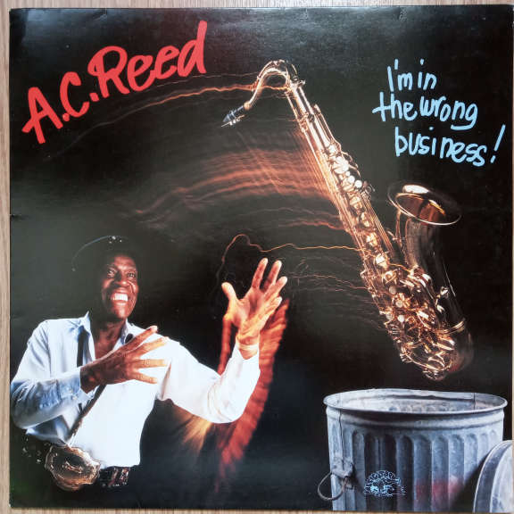A.C. Reed I'm In The Wrong Business! LP 0