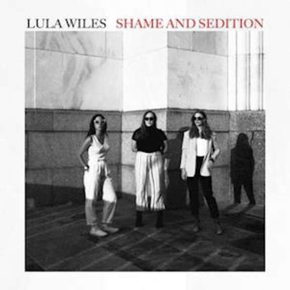 Lula Wiles Shame and sedition LP 2021