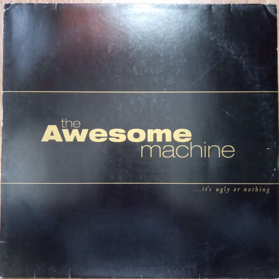 The Awesome Machine ...It's Ugly Or Nothing LP 0