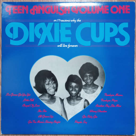 The Dixie Cups Teen Anguish Volume One LP 0