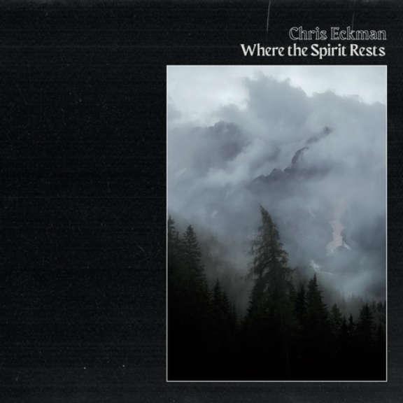 Chris Eckman Where The Spirit Rests LP 2021