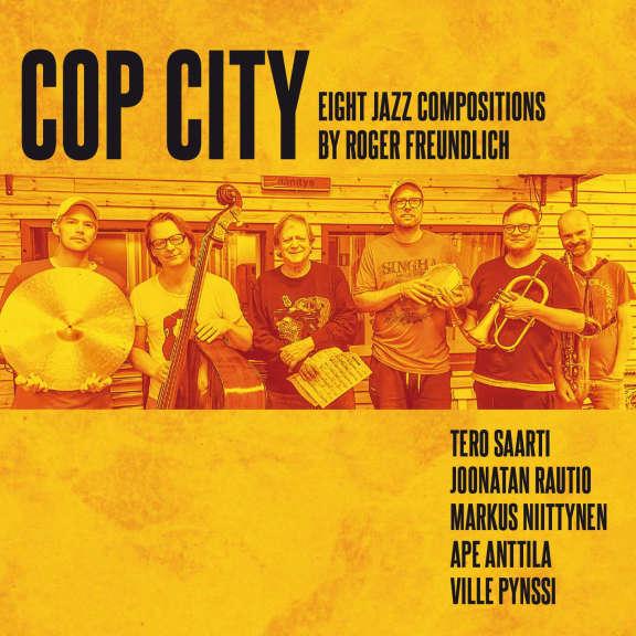 Roger Freundlich Cop City - Eight Jazz Compositions by Roger Freundlich LP 2021