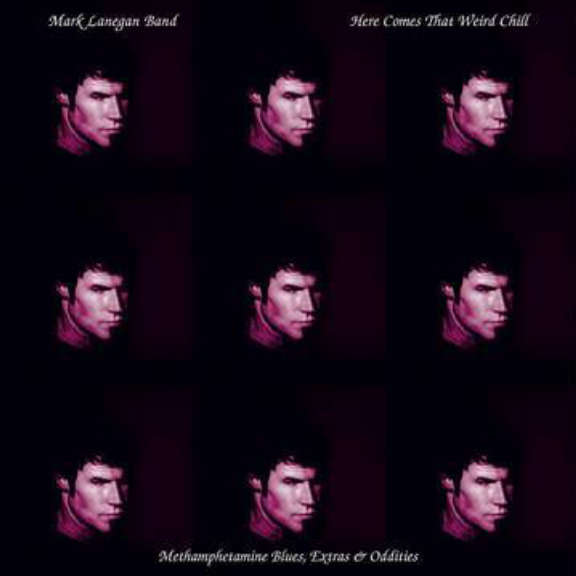 Mark Lanegan Here Comes That Weird Chill (Methamphetamine Blues, Extras and Oddities) , (RSD 2021, Osa 1)  LP 2021