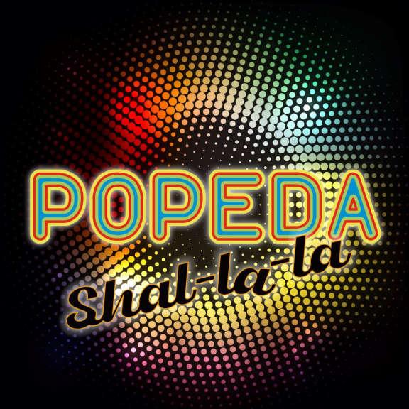 Popeda Shal-la-la 7 tuumainen 2021