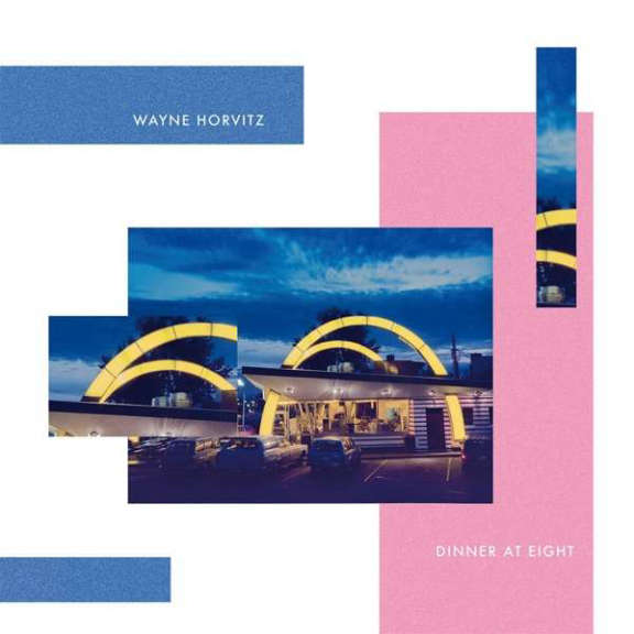 Wayne Horvitz Dinner At Eight LP 2021
