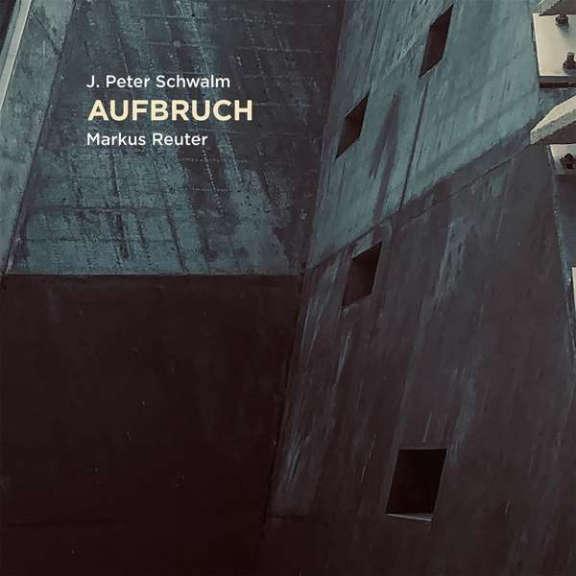 J. Peter Schwalm & Markus Reuter Aufbruch LP 2021