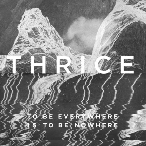 Thrice To Be Everywhere Is to Be Nowhere (RSD 2021, Osa 2) LP 2021
