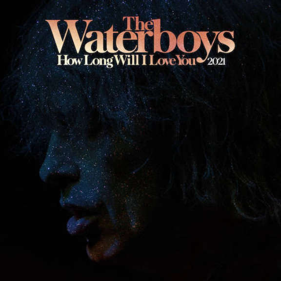 Waterboys How Long Will I Love You (2021 Remix) (RSD 2021, Osa 2) LP 2021
