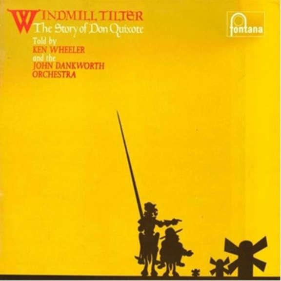 Ken Wheeler & John Dankworth Orchestra Windmill Tilter: The Story Of Don Quixote LP 2021