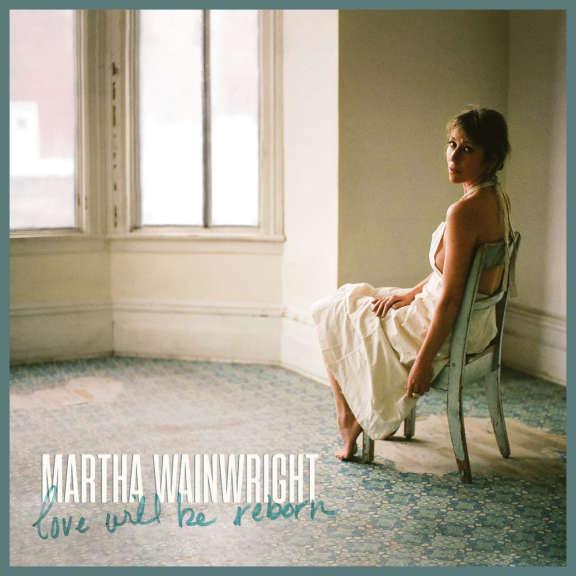 Martha Wainwright Love Will Be Reborn LP 2021