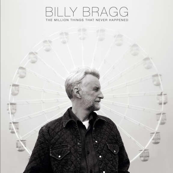 Billy Bragg The Million Things The Never Happen LP 2021