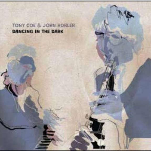Tony Coe & John Horler Dancing In The Dark LP 2021