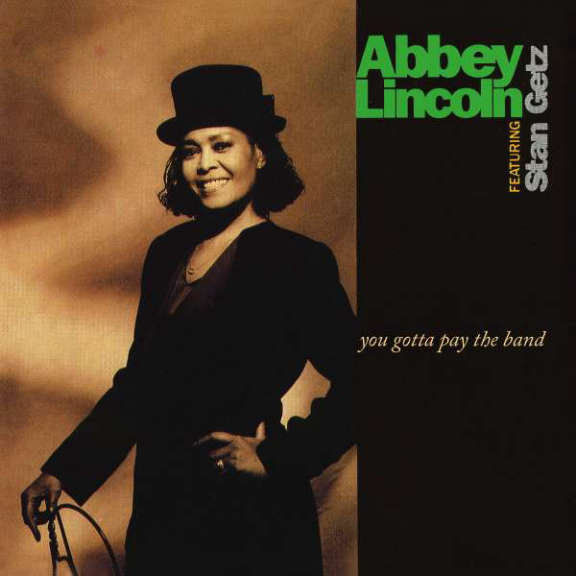 Abbey Lincoln, Featuring Stan Getz You Gotta Pay The Band LP 2021