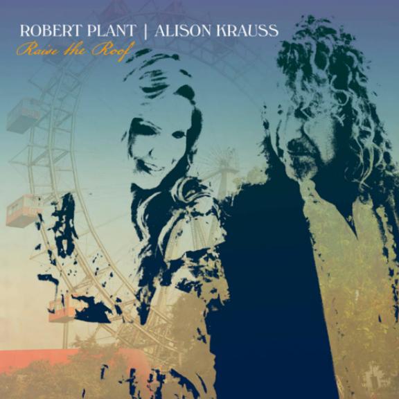 Robert Plant & Alison Krauss Raise The Roof (coloured) LP 2021