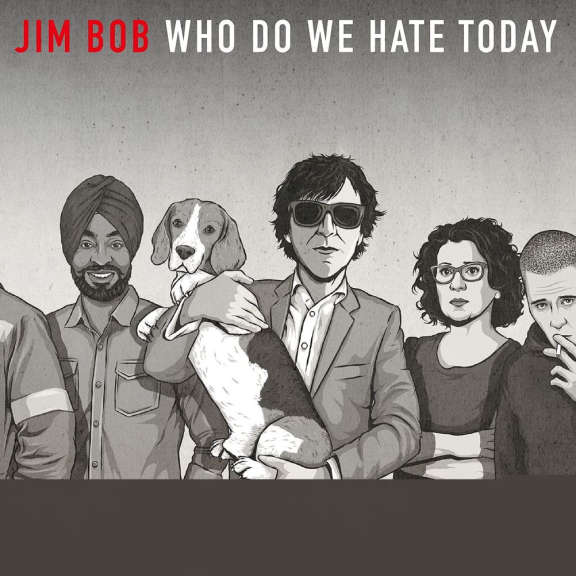 Jim Bob Who Do We Hate Today LP 2021