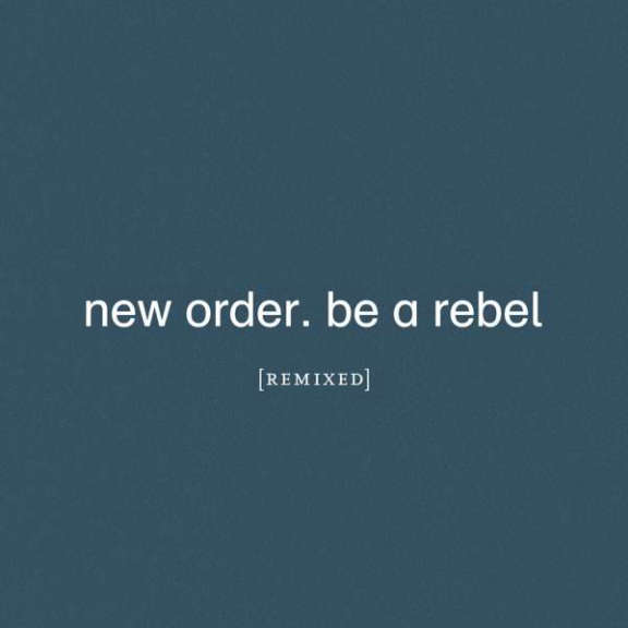 New Order Be A Rebel Remixed (coloured) LP 2021