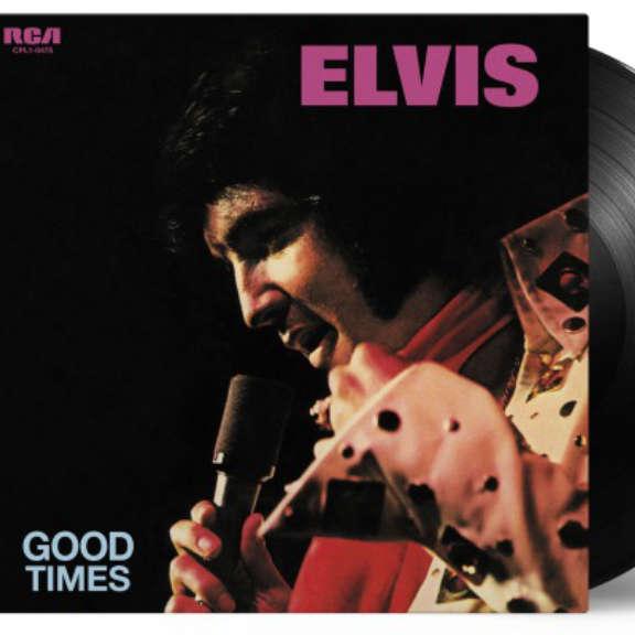 Elvis Presley Good Times LP 2021