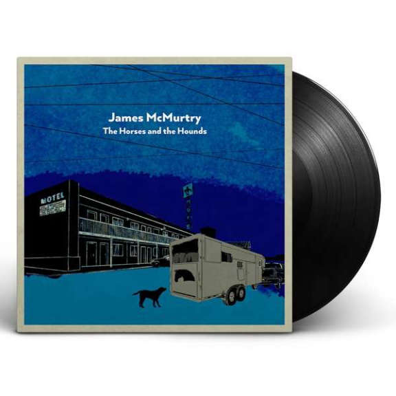 James McMurtry The Horses And The Hounds (black) LP 2021