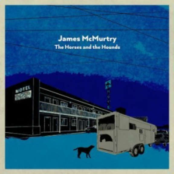 James McMurtry The Horses And The Hounds (coloured) LP 2021