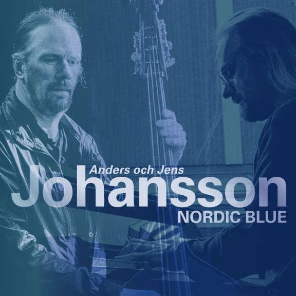 Anders Johansson & Jens Johansson Nordic Blue LP 2021