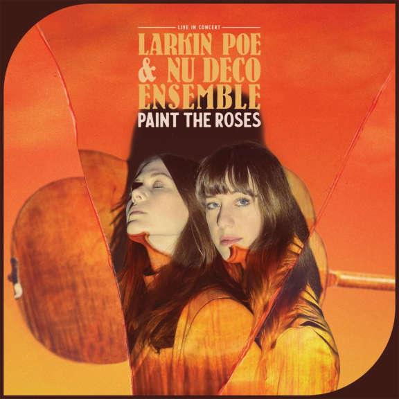 Larkin Poe & Nu Deco Ensemble Paint The Roses LP 2021