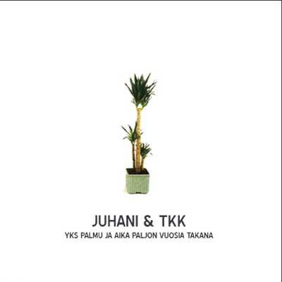 Juhani & TKK Yks palmu ja aika paljon vuosia takana Oheistarvikkeet undefined