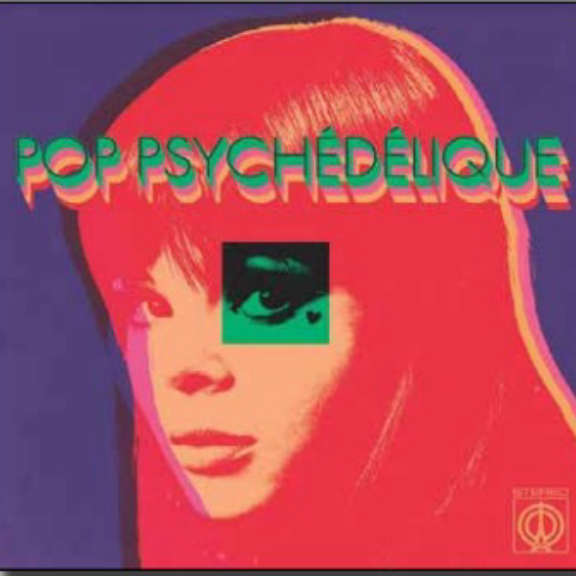 Various Pop Psychedelique (The Best Of French Psychedelic Pop 1964-2019) LP 2021