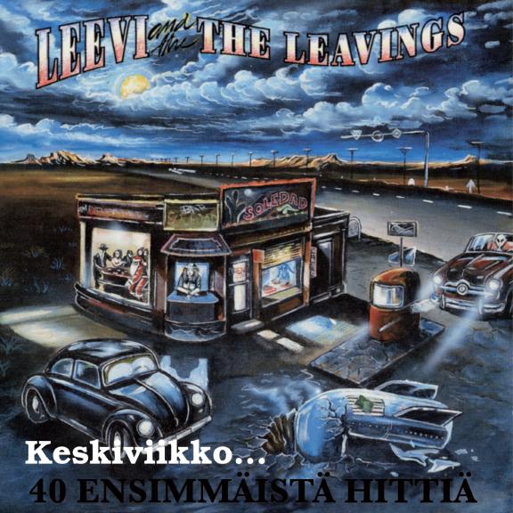 Leevi and the Leavings Keskiviikko... 40 ensimmäistä hittiä LP 2022