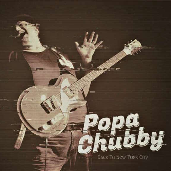Popa Chubby Back To New York City LP 2021