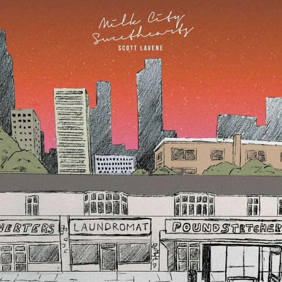 Scott Lavene Milk City Sweethearts LP 2021