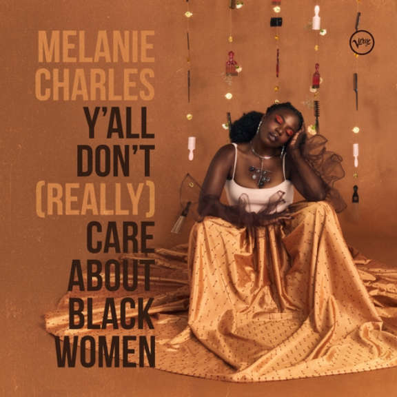 Melanie Charles Y'all Don't (Really) Care About Black Women LP 2021