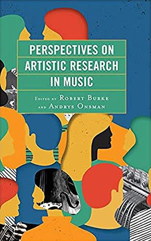 Perspectives in Artistic Research in Music