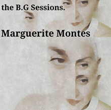 the B.G. Sessions, Marguerite Montes