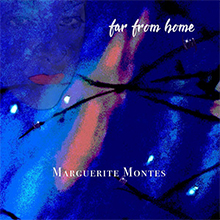 Far From Home, Marguerite Montes