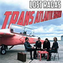 Trans Atlantic Highway, Lost Ragas