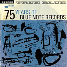 True Blue: 75 Years Of Blue Note Records, various artists