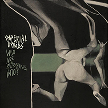 Who Are We Turning Into?, Imperial Broads