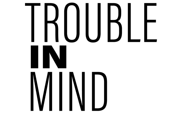 Artwork for Trouble in Mind