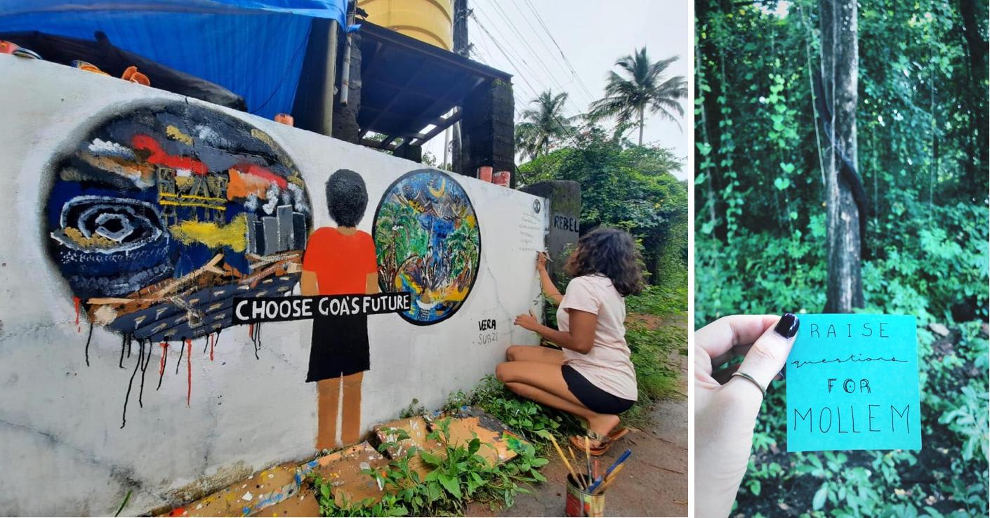 Citizens paint walls with protest art, and design posters to make their dissent known. The Save Mollem movement regularly uses the arts to make their voices heard. Photos: Vishal Sinha (left), Isabella-Hannah (right)