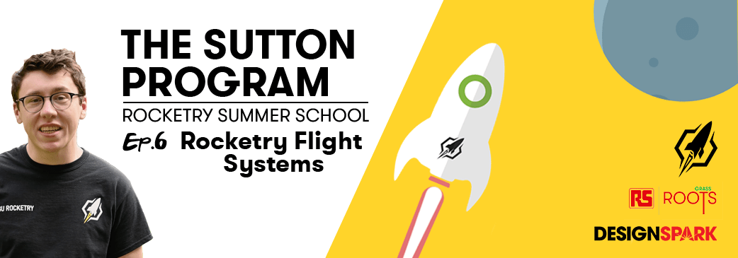 Banner for the Sutton Program - Ep 6 Rocketry Flight Systems