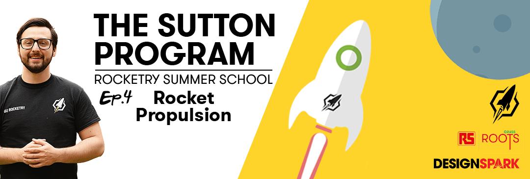 The Sutton Program - Ep 4 Rocket Propulsion
