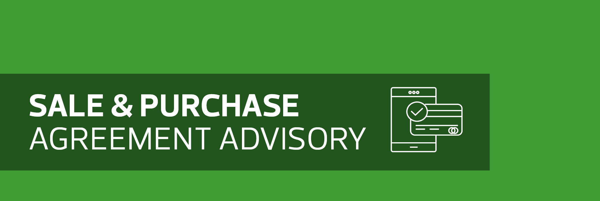 Sale & purchase agreement advisory