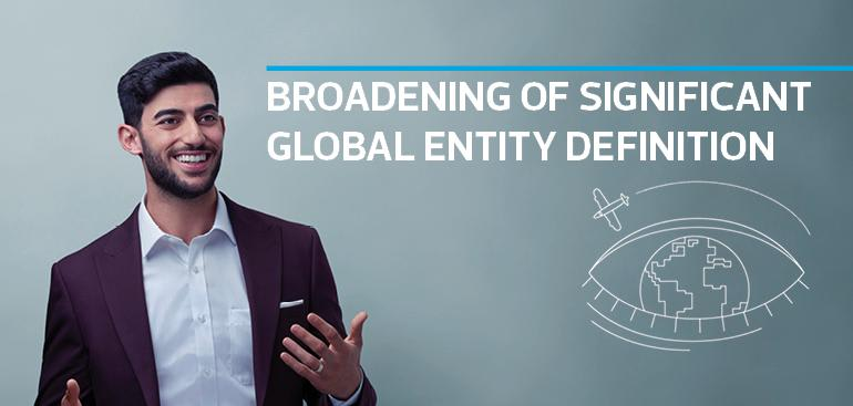 The definition of Significant Global Entity (SGE) has been expanded.